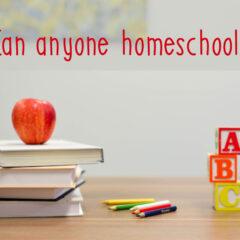 Can anyone homeschool? No!