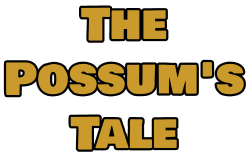 The Possums Tale